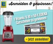 Gewinn ein Vitamix oder einen von 10 EDEKA Gutscheinen!